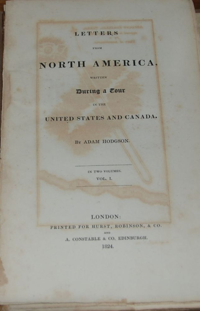 LETTERS FROM NORTH AMERICA,; written during a tour in the United States and Canada in two volumes. Adam HODGSON.