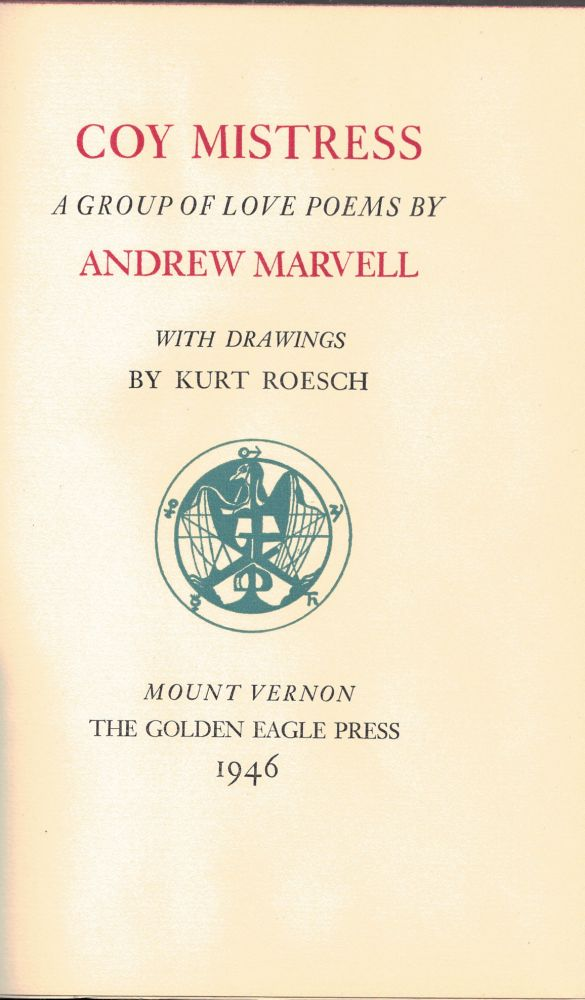 COY MISTRESS; A group of love poems. Andrew MARVELL.