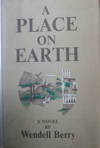 A PLACE ON EARTH. Wendell BERRY.