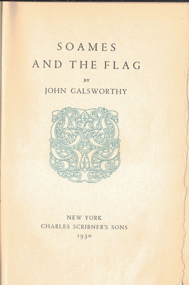 SOAMES AND THE FLAG. John GALSWORTHY.