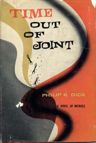 TIME OUT OF JOINT; A novel of menace. Philip DICK.