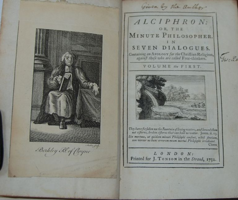 ALCIPHRON; or, the minute philosopher. In seven dialogues. Containing an apology for the Christian Religion, against those who are called free-thinkers. George BERKELEY.