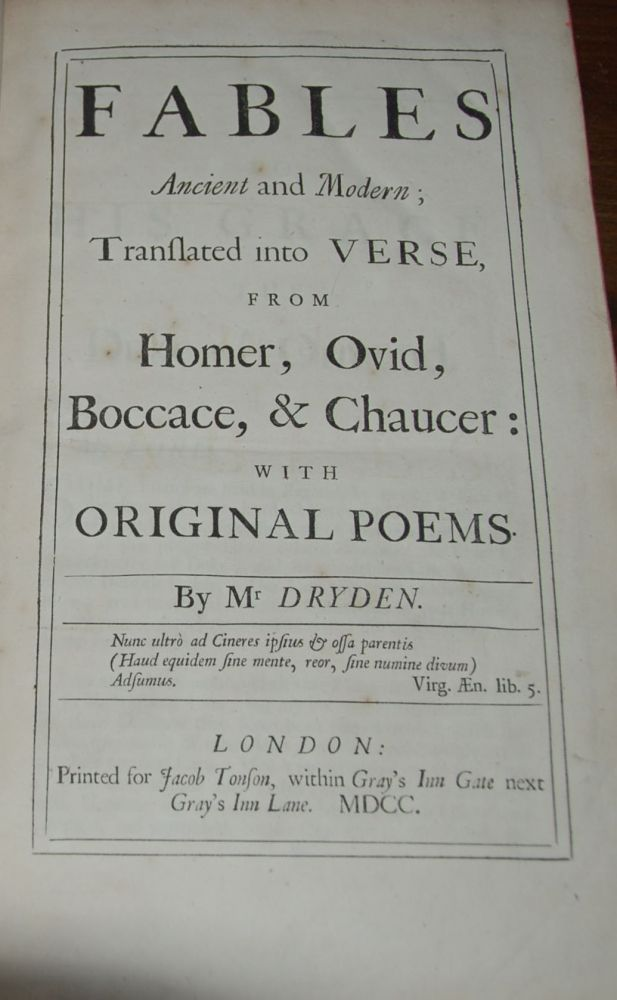 FABLES; Ancient and Modern; translated into verse from Homer, Ovid, Boccase, & Chaucer: with original poems. DRYDEN, John.