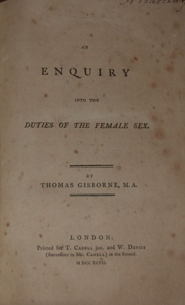 AN ENQUIRY INTO THE DUTIES OF THE FEMALE SEX. Thomas GISBORNE.