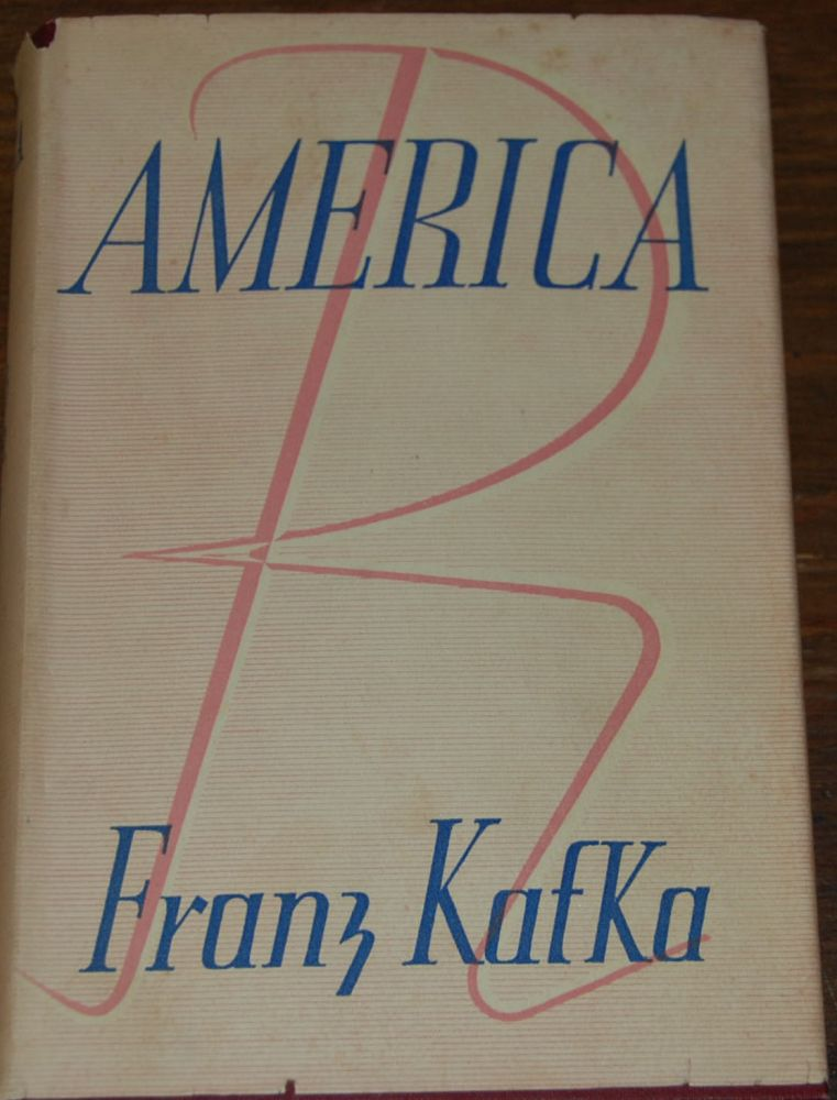 AMERICA; Translated from the German by Edwin and Willa Muir. Franz KAFKA.