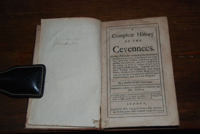 A COMPLEAT HISTORY OF THE CEVENNEES; Giving an account of the situation, strength and antiquity of the people and country; with some political reflections on their present circumstances, and their just reasons for taking up arms in defence of their lawfull rights and properties. Together with several treaties and stipulations made since Charles the 9th, to this present King Lewis the 14th, wherein the Cevennois have obtain'd many large priviledges, both civil and religious by a Doctor of the civil laws. ANON.