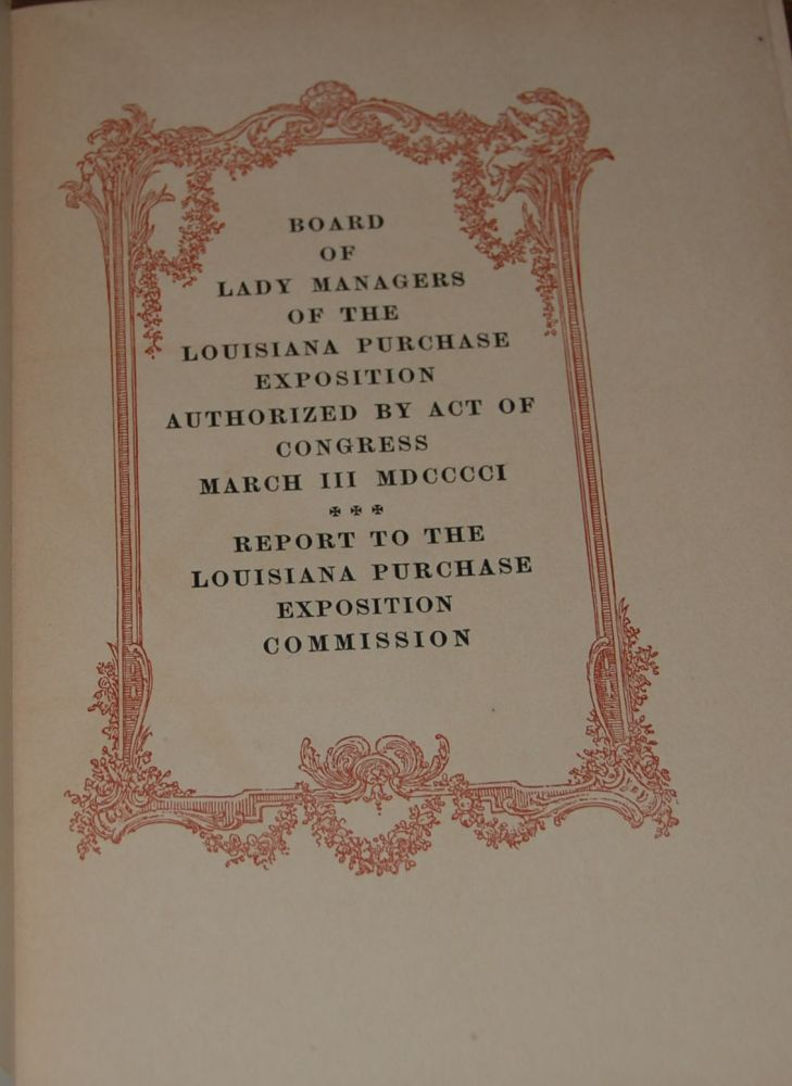 REPORT OF THE ...; Authorized by act of Congress March III MDDCCCCI. BOARD OF LADY MANAGERS Louisiana Purchase Exposition.