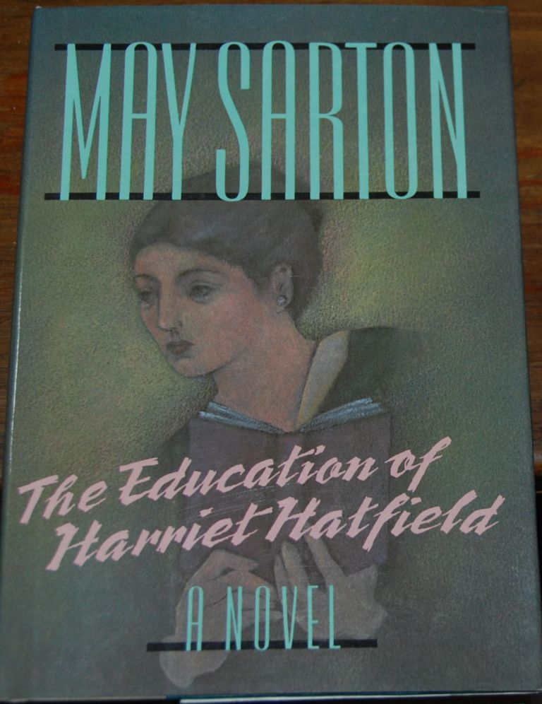 THE EDUCATION OF HARRIET HATFIELD; A Novel. May SARTON.