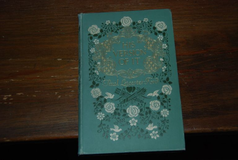 HIS VERSION OF IT; With illustrations by Henry Hutt and decorations by Theodore B. Hapgood. Paul Leicester FORD.