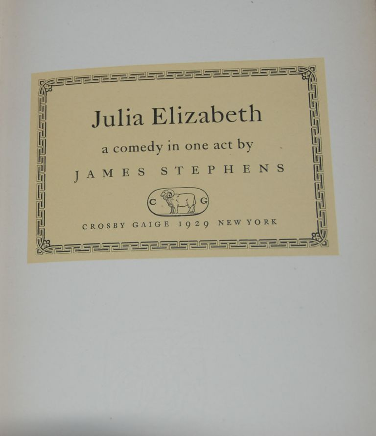 JULIA ELIZABETH,; a comedy in one act. James STEPHENS.