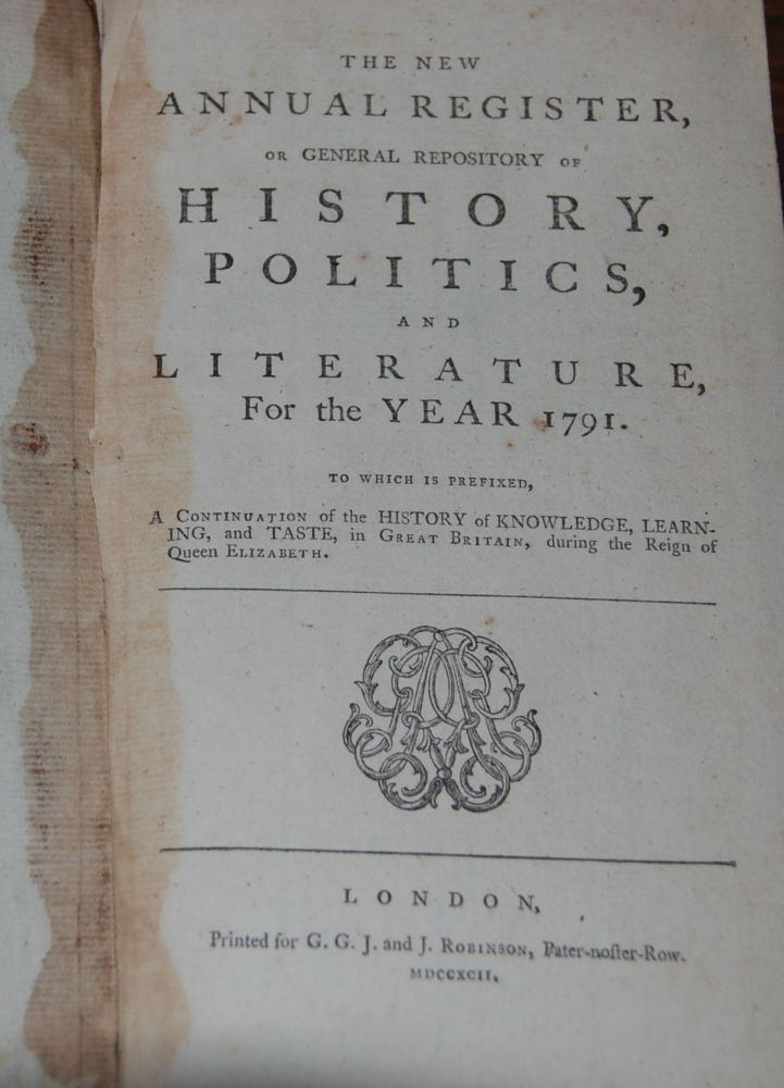 THE NEW ANNUAL REGISTER,; or General Repository of History, Politics, and Literature for the year 1791, to which is prefixed, a continuation of the History of Knowledge, learning and Taste, in Great Britain, during the reign of Queen Elizabeth. William? GODWIN.