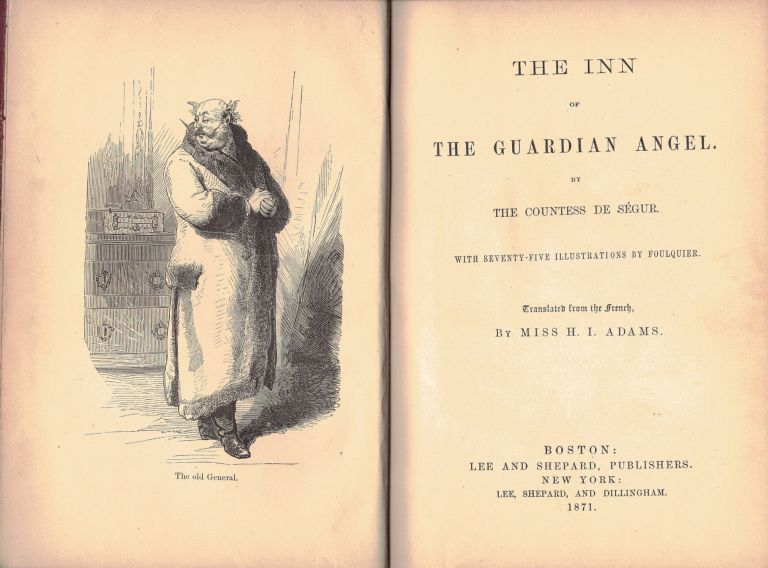 THE INN OF THE GUARDIAN ANGEL.; with 75 illustrations by Foulquier. Translated from the French by Miss H[elen] I[sador] Adams. The Countess DESEGUR.