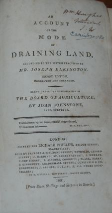 AN ACCOUNT OF THE MOST APPROVED MODE OF DRAINING LAND;; according to the system practised by Mr....