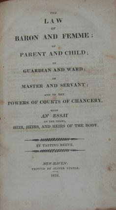 THE LAW OF BARON AND FEMME.; Of Parent and Child; of Guardian and Ward; of Master and Servant;...