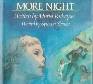 MORE NIGHT,; written by ... Painted by Symeon Shimin. Muriel RUKEYSER
