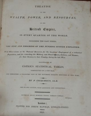A TREATISE ON THE WEALTH, POWER, AND RESOURCES, OF THE BRITISH EMPIRE,; in every quarter of the...