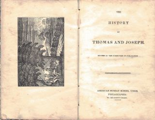 THE HISTORY OF THOMAS AND JOSEPH; Revised by the Committee of Publication. American Sunday School...