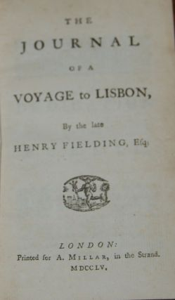 THE JOURNAL OF A VOYAGE TO LISBON. Henry FIELDING