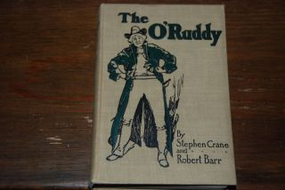 THE O'RUDDY; a romance with a frontispiece by C. D. Williams. Stephen CRANE, Robert Barr