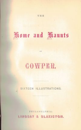 THE HOME AND HAUNTS OF COWPER; sixteen illustrations. ANON