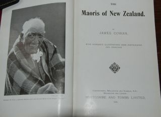 THE MAORIS OF NEW ZEALAND; with numerous illustrations from photographs and drawings. James COWAN