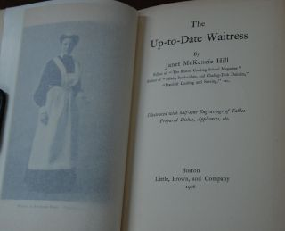 THE UP-TO-DATE WAITRESS.; Illustrated with 54 half-tone engravings of table, prepared dishes,...