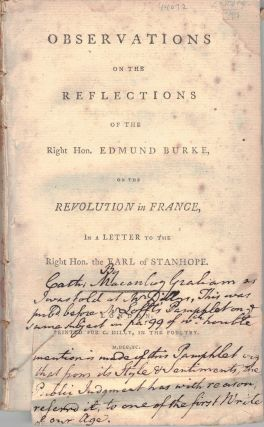 OBSERVATIONS ON THE REFLECTIONS OF THE RIGHT HON. EDMUND BURKE, ON THE REVOLUTION IN FRANCE IN A...