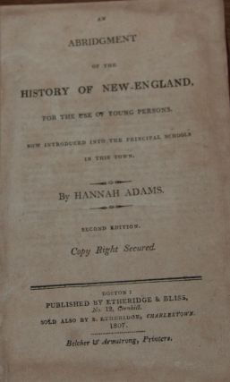 AN ABRIDGMENT OF THE HISTORY OF NEW ENGLAND; for the use of young persons, now introduced into...