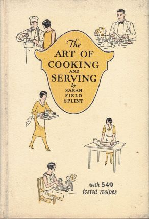 THE ART OF COOKING AND SERVING. Sarah Field SPLINT