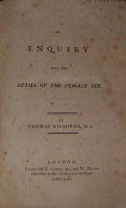 AN ENQUIRY INTO THE DUTIES OF THE FEMALE SEX. Thomas GISBORNE