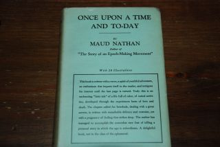 ONCE UPON A TIME AND TODAY.; Foreword by Carrie Chapman Catt. Maud NATHAN