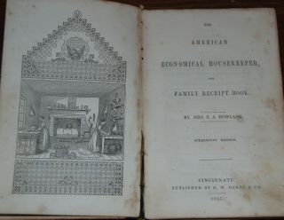 THE AMERICAN ECONOMICAL HOUSEKEEPER AND FAMILY RECEIPT BOOK. COOKERY, HOWLAND Mrs, sther, llen