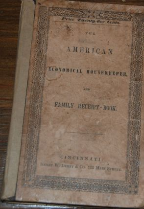 THE AMERICAN ECONOMICAL HOUSEKEEPER AND FAMILY RECEIPT BOOK.