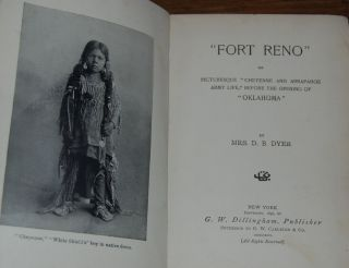 FORT RENO; Or Picturesque Cheyenne And Arrapahoe Army Life, Before The Opening Of Oklahoma. Mrs...