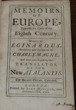 MEMOIRS OF EUROPE,; Towards the close of the Eighth Century written by Eginardus secretary and...