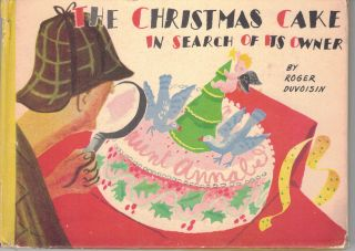 THE CHRISTMAS CAKE IN SEARCH OF ITS OWNER. Roger DUVOISIN