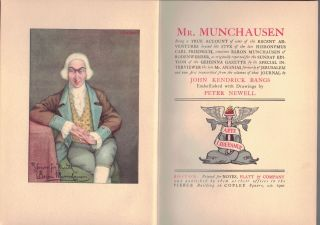 MR. MUNCHAUSEN; Being a True Account of some of the Recent Adventures beyond the Styx of the late Hieronymus Carl Friedrich, sometime Baron Munchausen of Bodenwerder, as originally reported for the Sunday Edition of the Gehenna Gazette by its Special Interviewer the late Mr. Ananias formerly of Jerusalem and now first transcribed from the columns of that Journal by John Kendrick Bangs embellished with drawings by Peter Newell.
