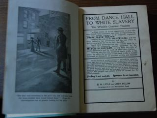 FROM DANCE HALL TO WHITE SLAVERY; Thrilling stories of actul experiences of girls who were lured...