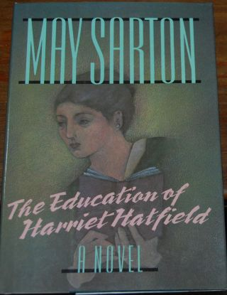 THE EDUCATION OF HARRIET HATFIELD; A Novel. May SARTON