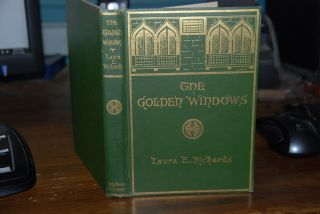 THE GOLDEN WINDOWS; A book of fables for young and old. Laura E. RICHARDS