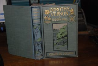 DOROTHY VERNON OF HADDON HALL; with illustrations by Howard Chandler Christy